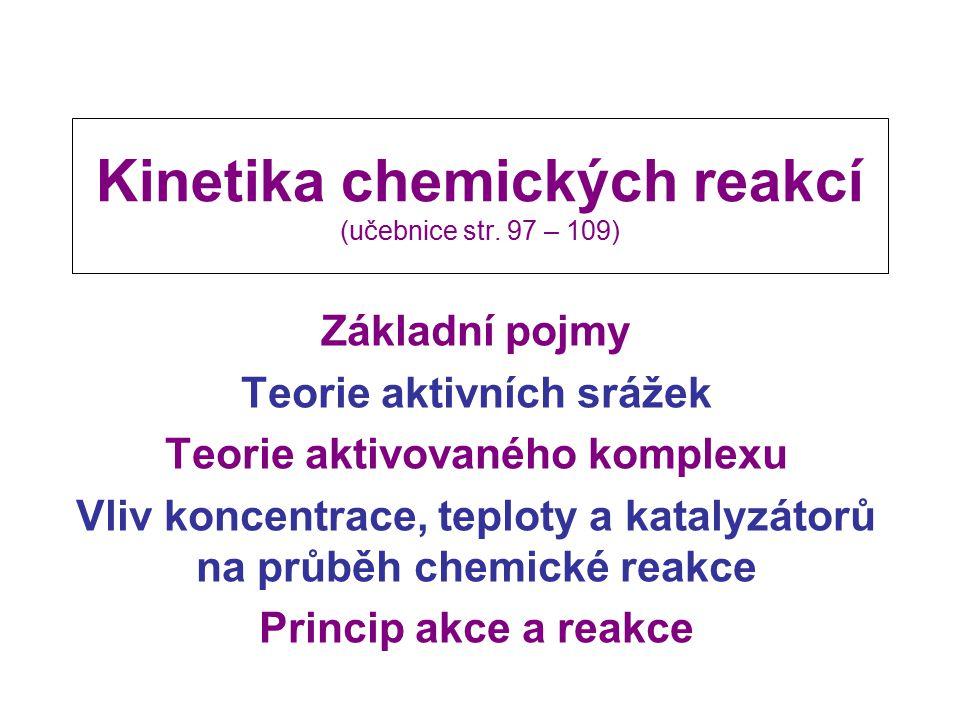 Kinetika chemických reakcí (učebnice str. 97 – 109)