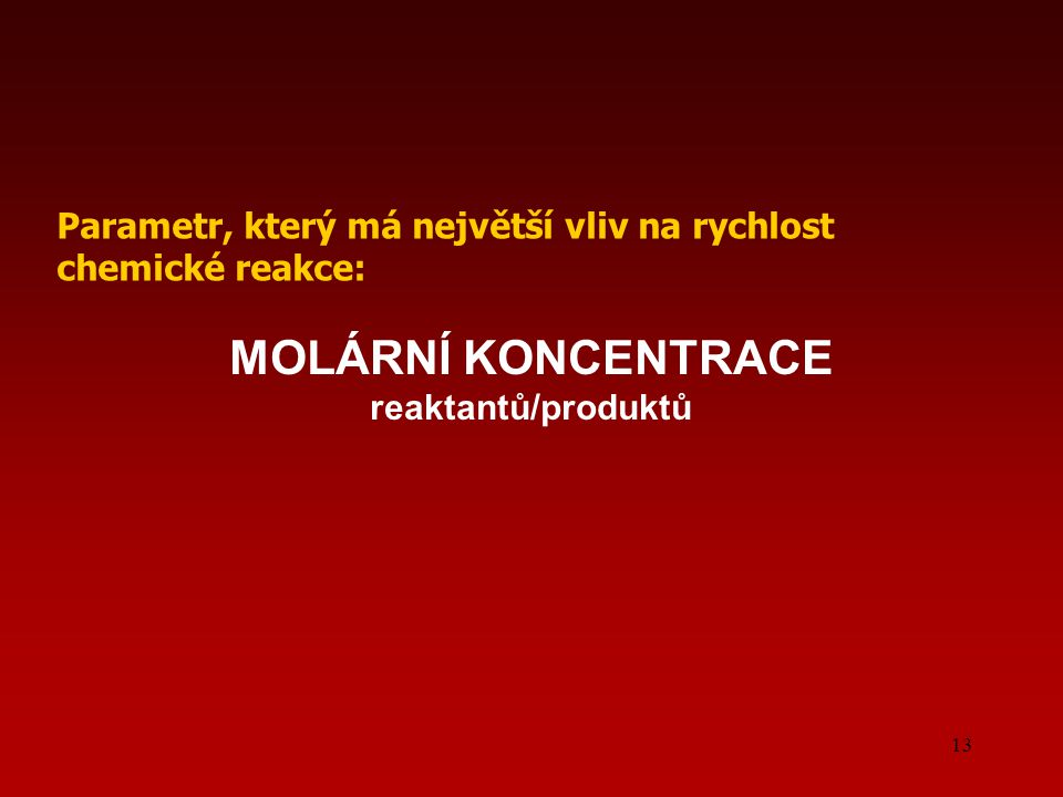 MOLÁRNÍ KONCENTRACE reaktantů/produktů