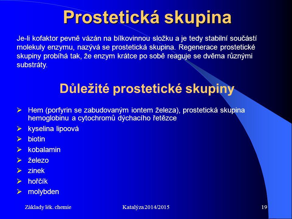 Důležité prostetické skupiny