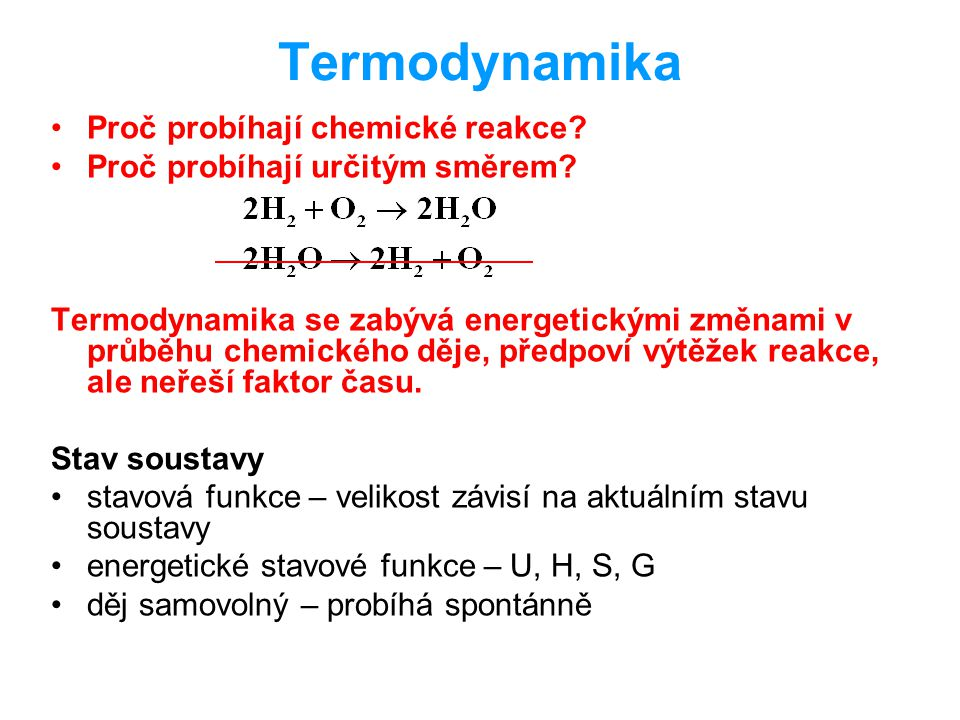 Termodynamika Proč probíhají chemické reakce