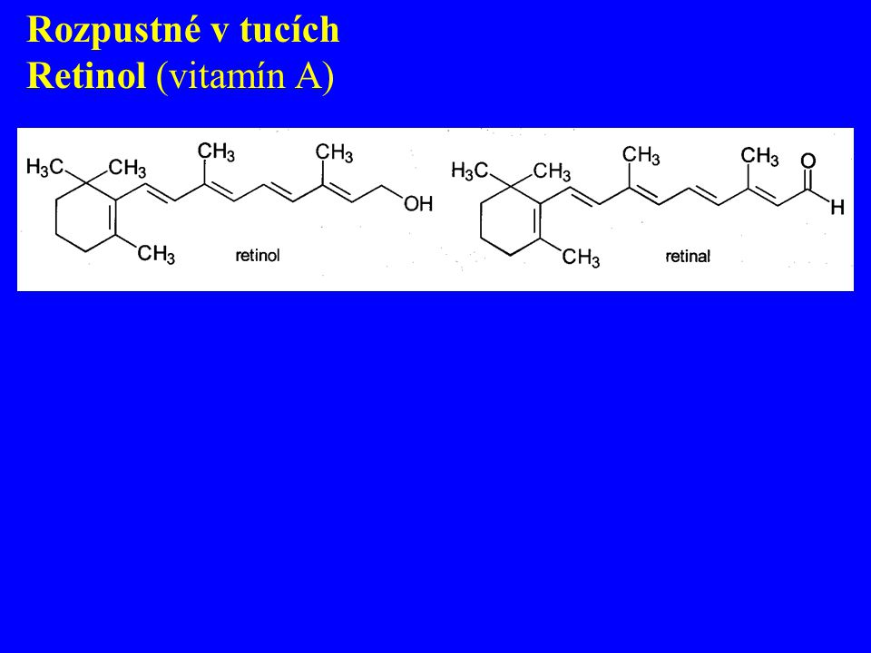 Rozpustné v tucích Retinol (vitamín A)