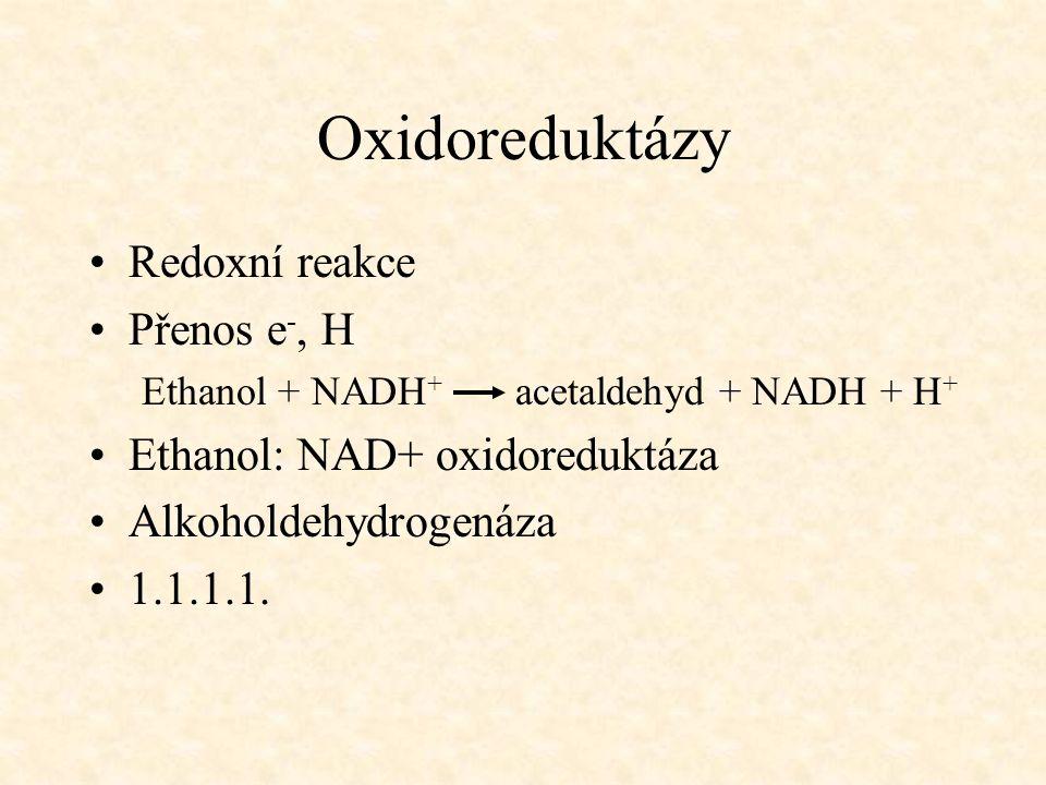 Oxidoreduktázy Redoxní reakce Přenos e-, H