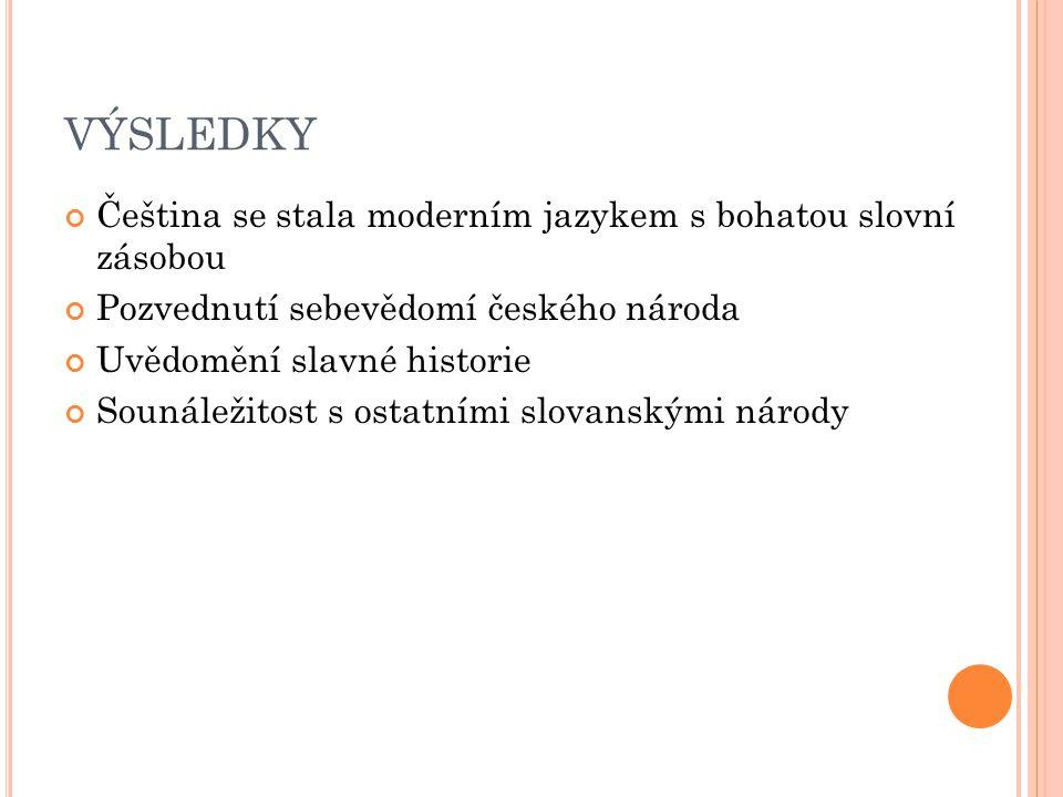 VÝSLEDKY Čeština se stala moderním jazykem s bohatou slovní zásobou