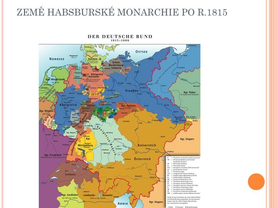 ZEMĚ HABSBURSKÉ MONARCHIE PO R.1815