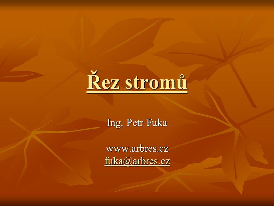 Ing. Petr Fuka www.arbres.cz fuka@arbres.cz