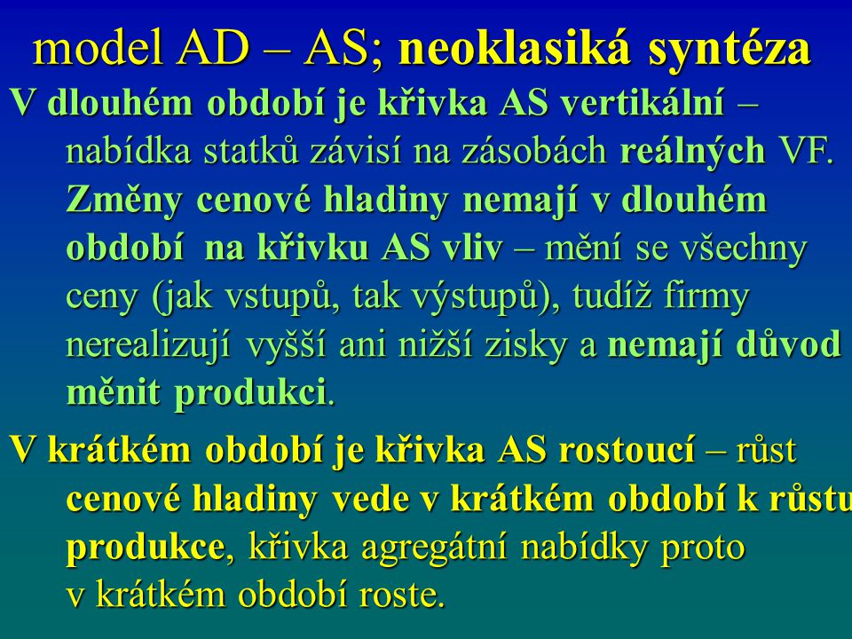 model AD – AS; neoklasiká syntéza