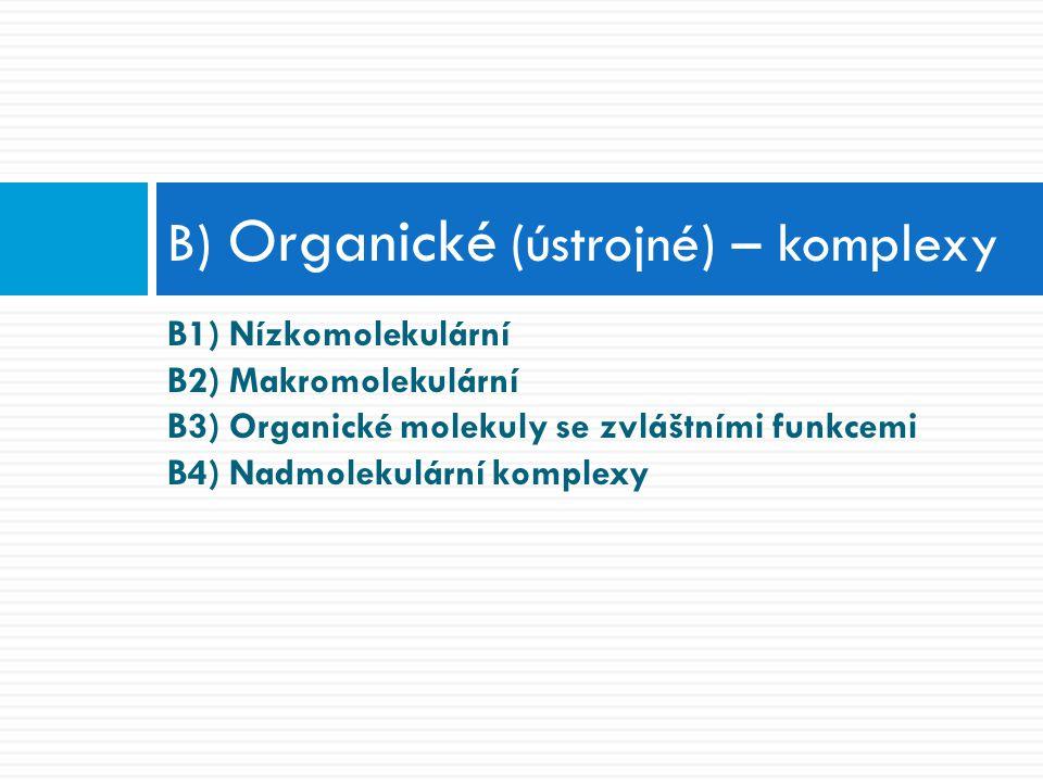 B) Organické (ústrojné) – komplexy