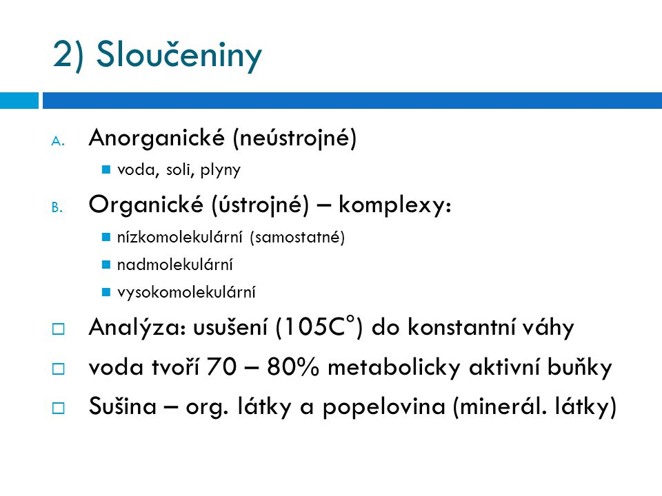 2) Sloučeniny Anorganické (neústrojné)