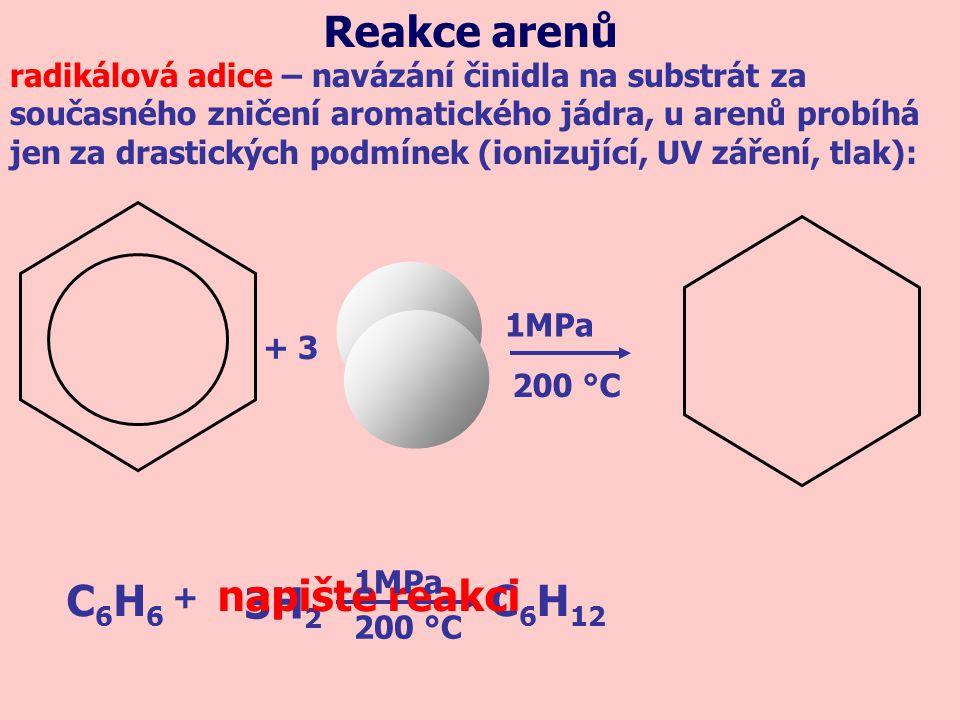 Reakce arenů napište reakci C6H6 C6H12 3H2