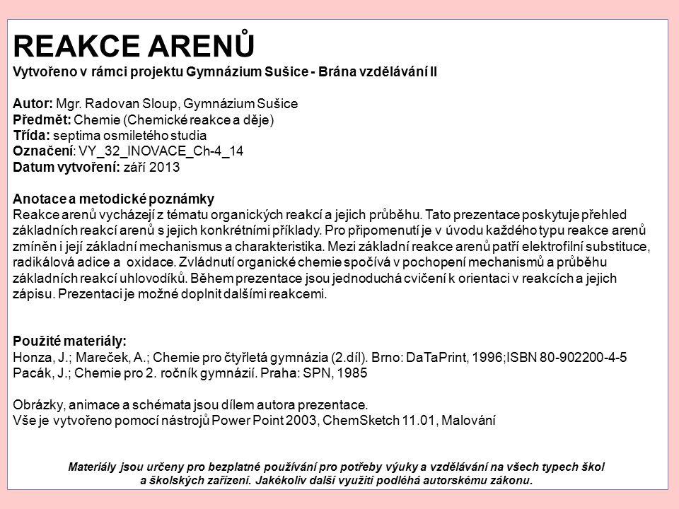 REAKCE ARENŮ Vytvořeno v rámci projektu Gymnázium Sušice - Brána vzdělávání II. Autor: Mgr. Radovan Sloup, Gymnázium Sušice.