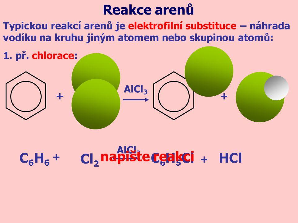 Reakce arenů C6H6 C6H5Cl HCl Cl2 napište reakci