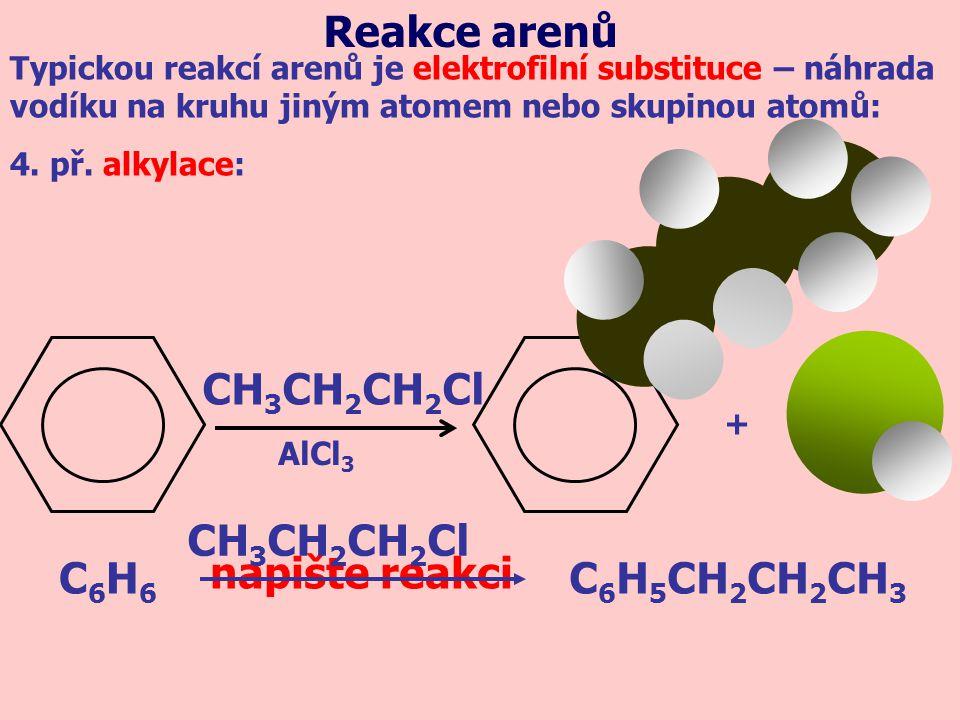 Reakce arenů CH3CH2CH2Cl C6H6 C6H5CH2CH2CH3 CH3CH2CH2Cl napište reakci