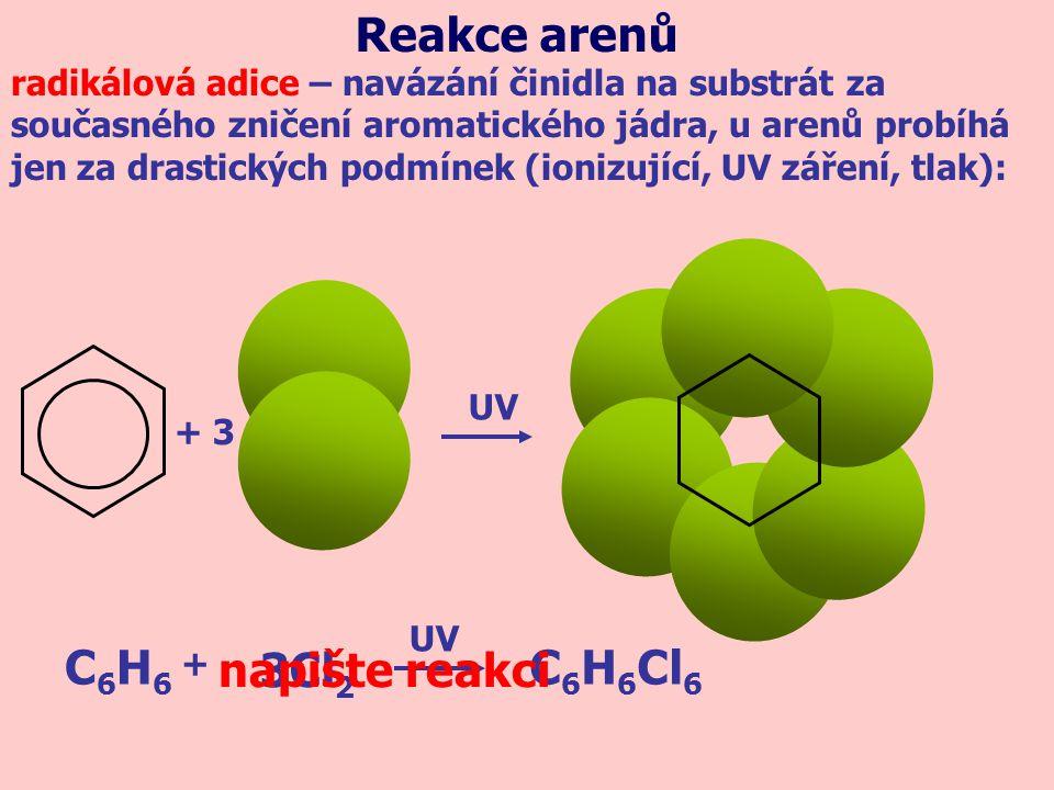 Reakce arenů C6H6 C6H6Cl6 3Cl2 napište reakci