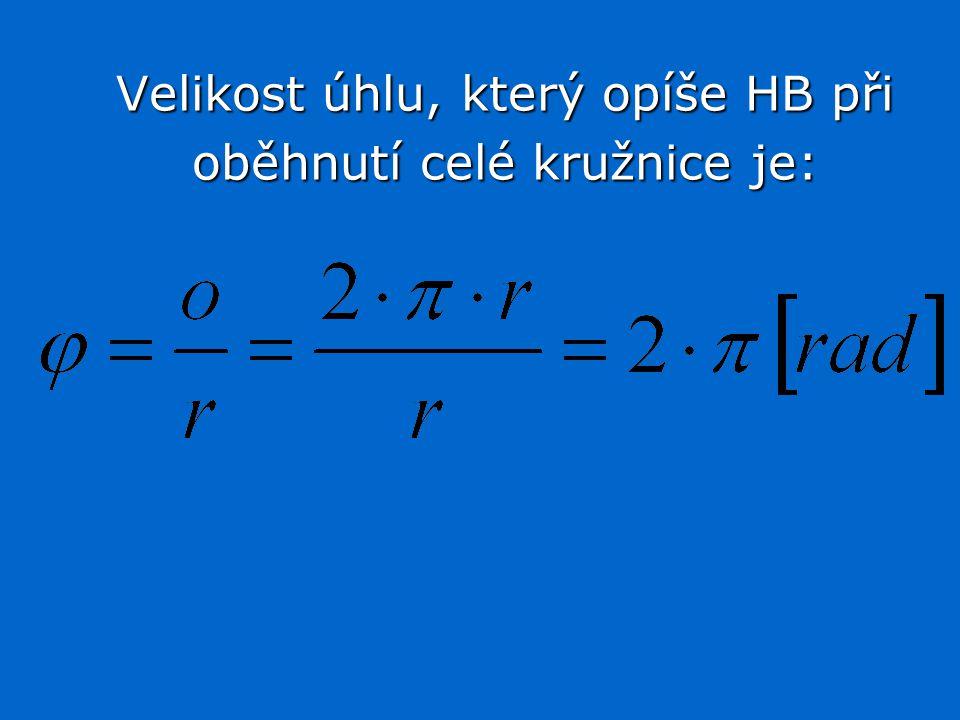 Velikost úhlu, který opíše HB při oběhnutí celé kružnice je: