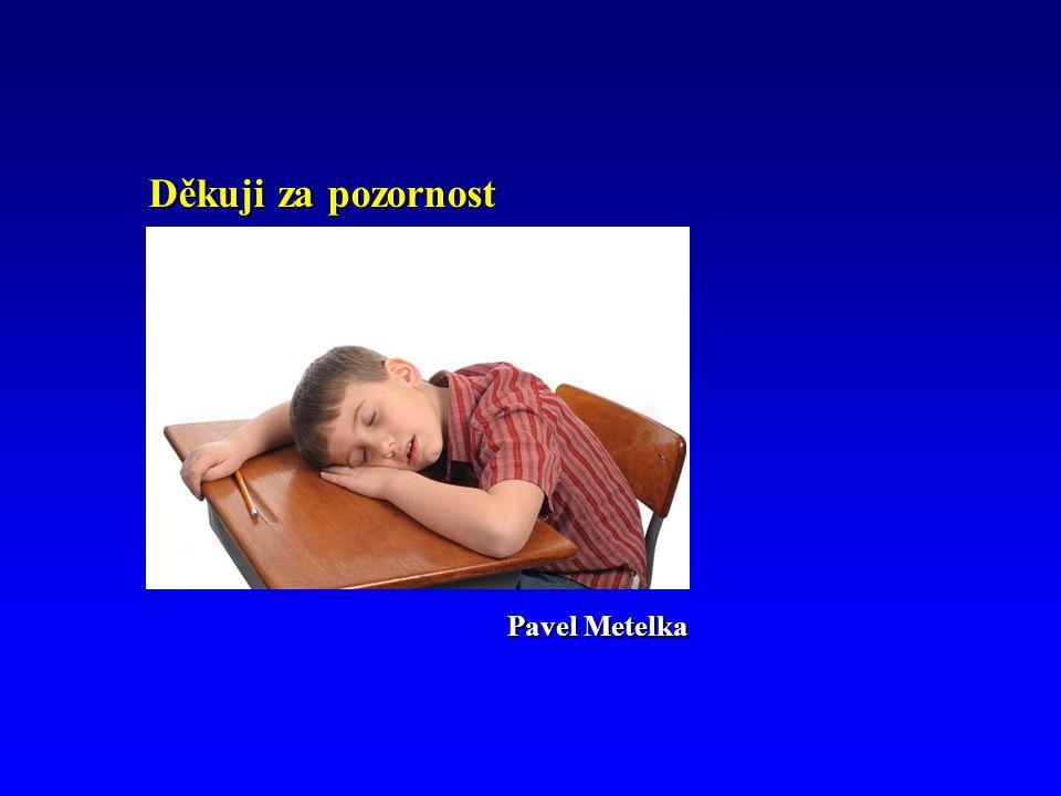 Děkuji za pozornost Pavel Metelka