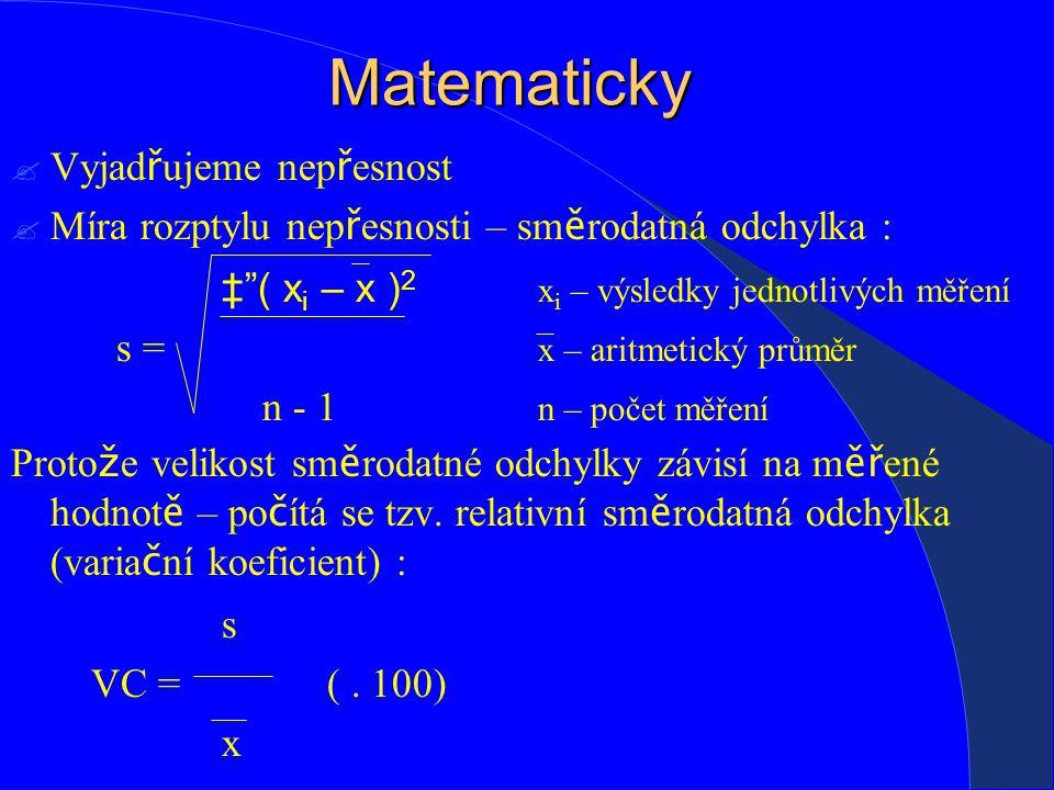 Matematicky Vyjadřujeme nepřesnost