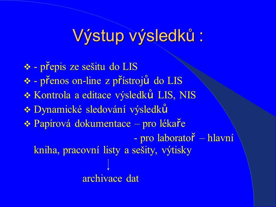 Výstup výsledků : - přepis ze sešitu do LIS