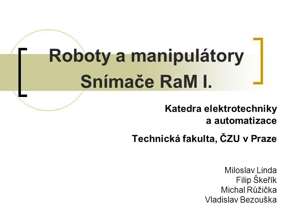 Roboty a manipulátory Snímače RaM I.