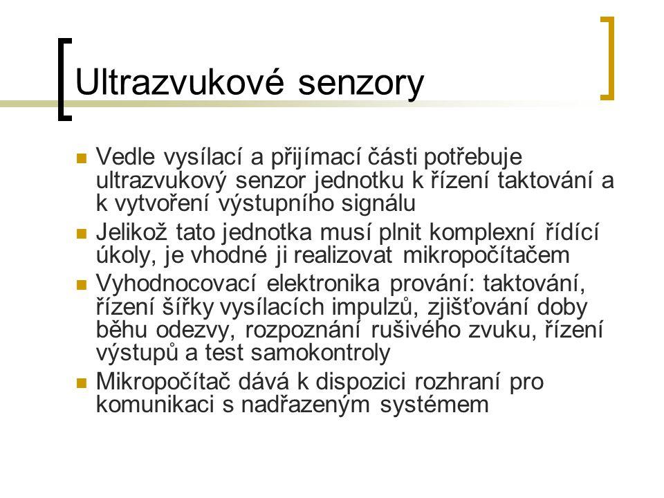 Ultrazvukové senzory Vedle vysílací a přijímací části potřebuje ultrazvukový senzor jednotku k řízení taktování a k vytvoření výstupního signálu.
