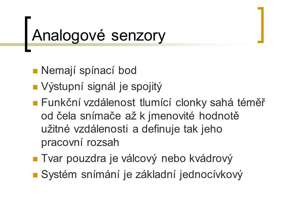 Analogové senzory Nemají spínací bod Výstupní signál je spojitý
