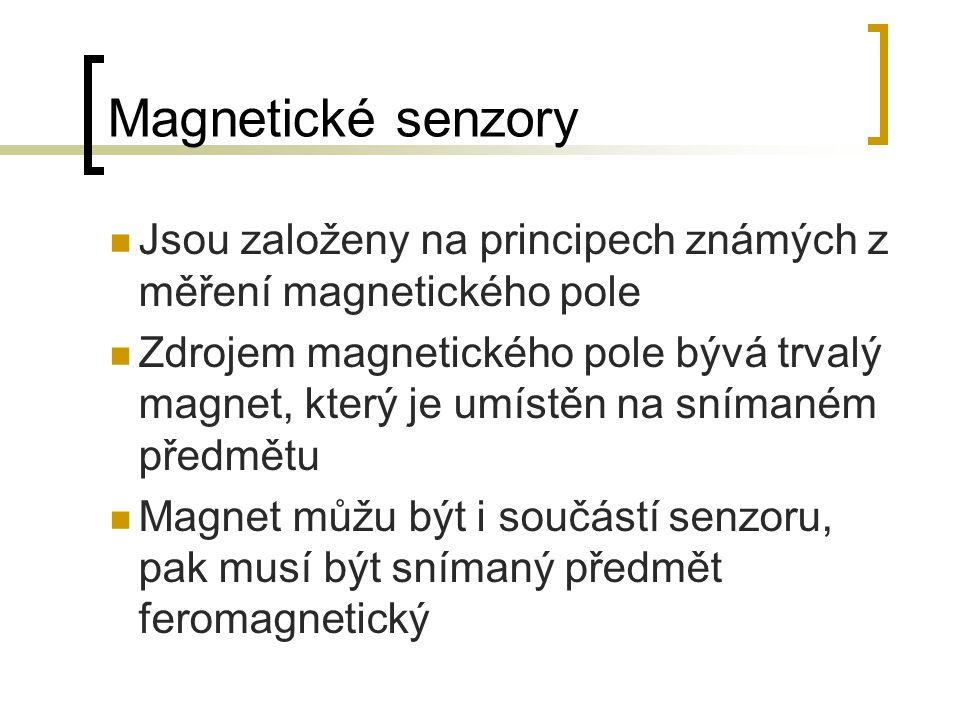 Magnetické senzory Jsou založeny na principech známých z měření magnetického pole.