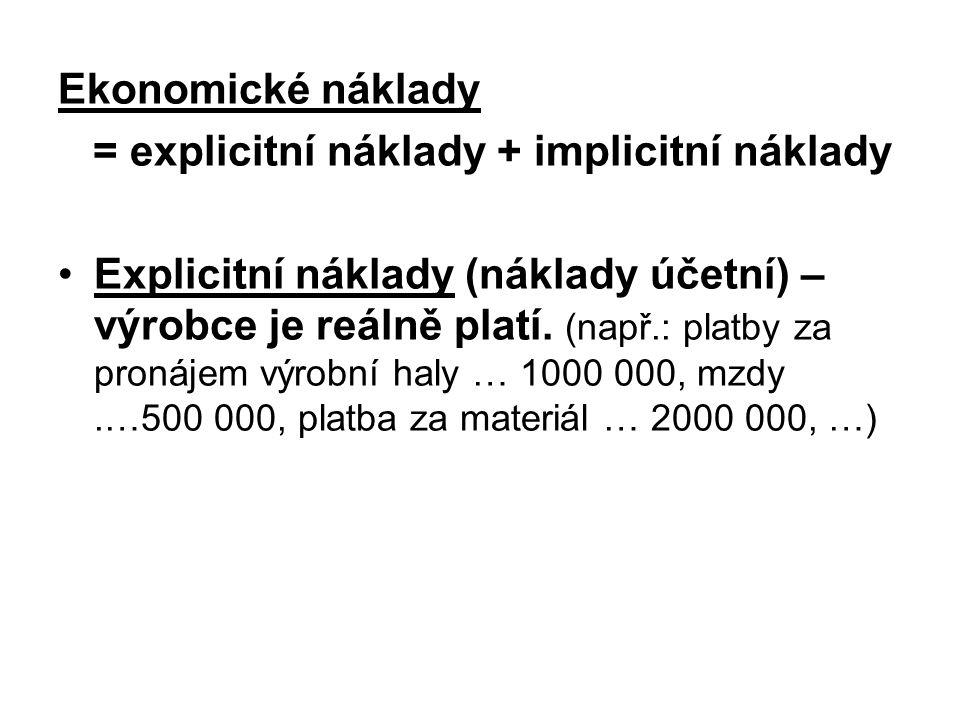 Ekonomické náklady = explicitní náklady + implicitní náklady.