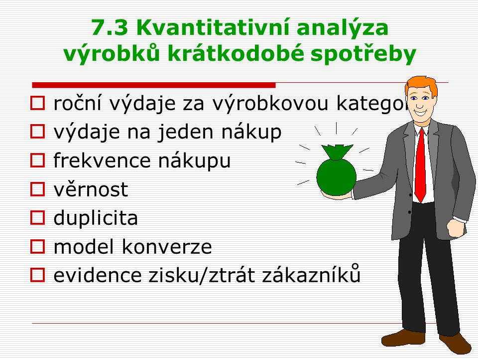 7.3 Kvantitativní analýza výrobků krátkodobé spotřeby