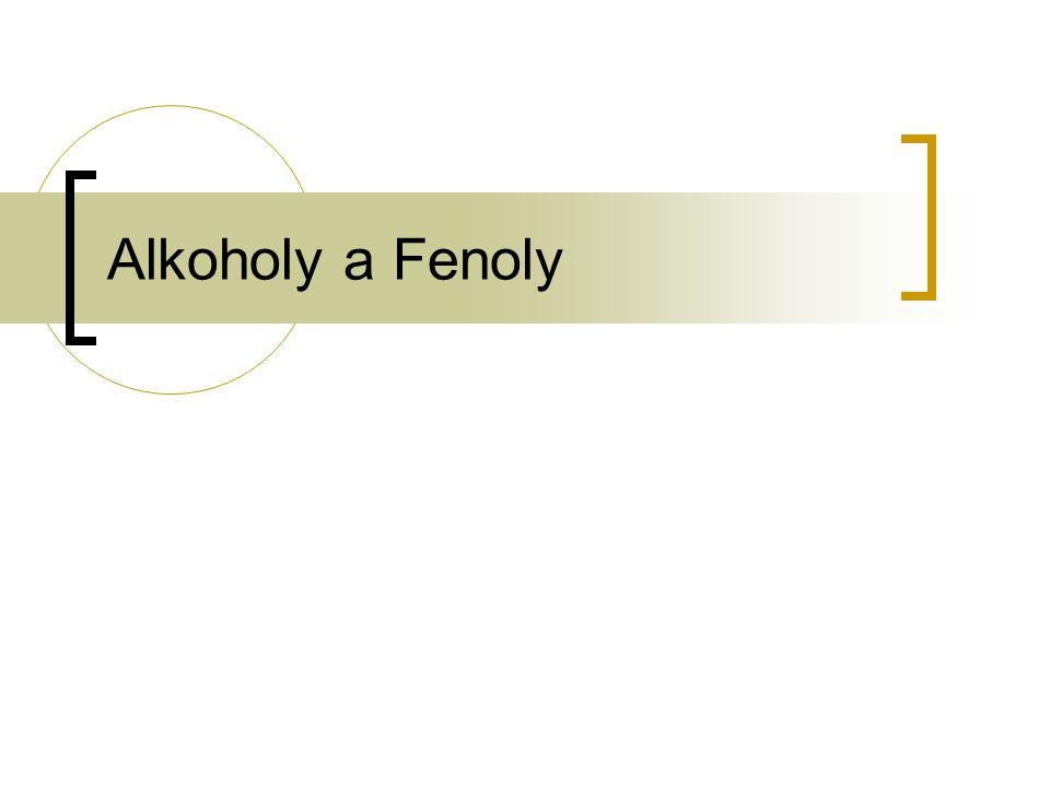 Alkoholy a Fenoly