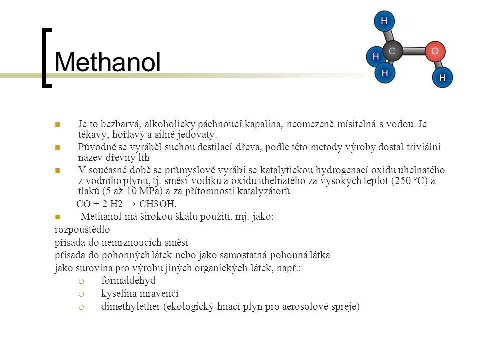 Methanol Je to bezbarvá, alkoholicky páchnoucí kapalina, neomezeně mísitelná s vodou. Je těkavý, hořlavý a silně jedovatý.