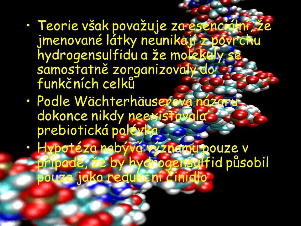 Teorie však považuje za esenciální, že jmenované látky neunikají z povrchu hydrogensulfidu a že molekuly se samostatně zorganizovaly do funkčních celků