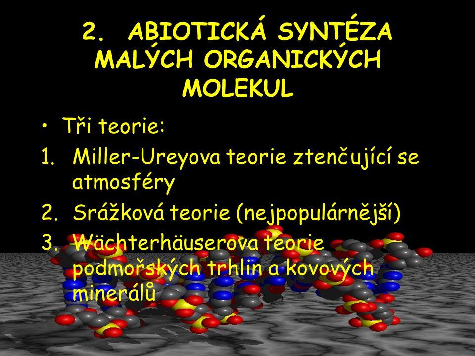 2. ABIOTICKÁ SYNTÉZA MALÝCH ORGANICKÝCH MOLEKUL