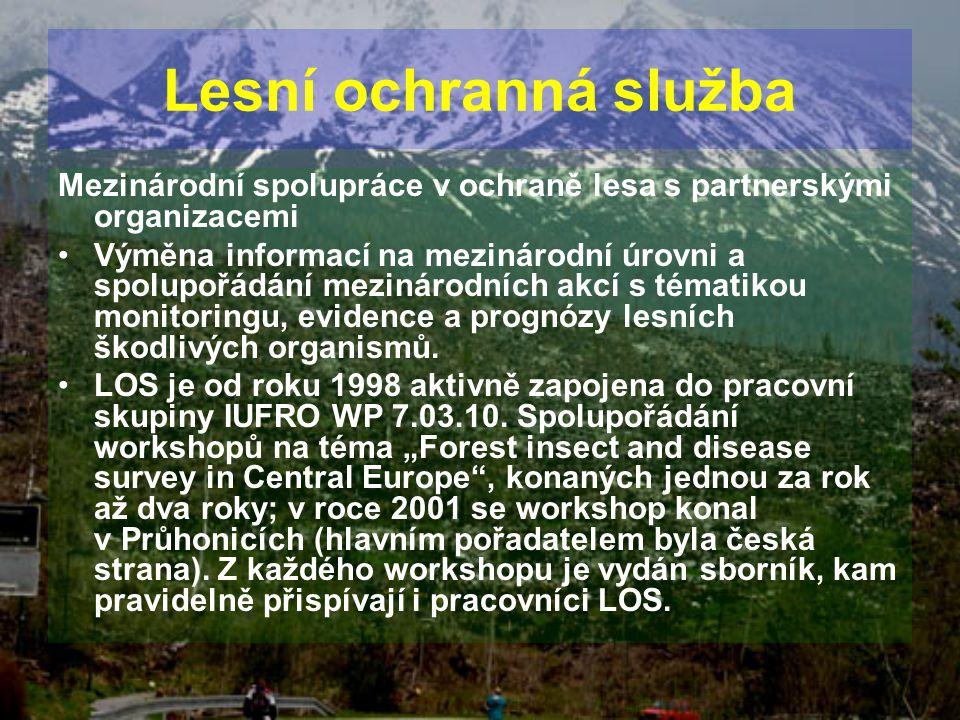 Lesní ochranná služba Mezinárodní spolupráce v ochraně lesa s partnerskými organizacemi.