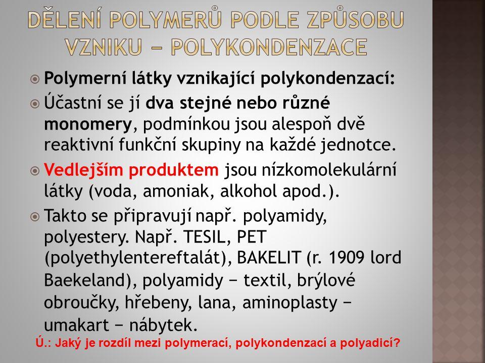 Dělení polymerů podle způsobu vzniku − Polykondenzace