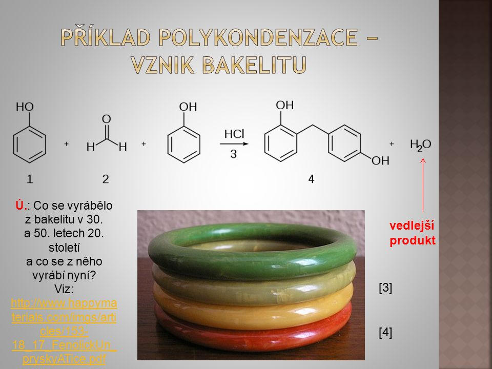 Příklad Polykondenzace − vznik bakelitu