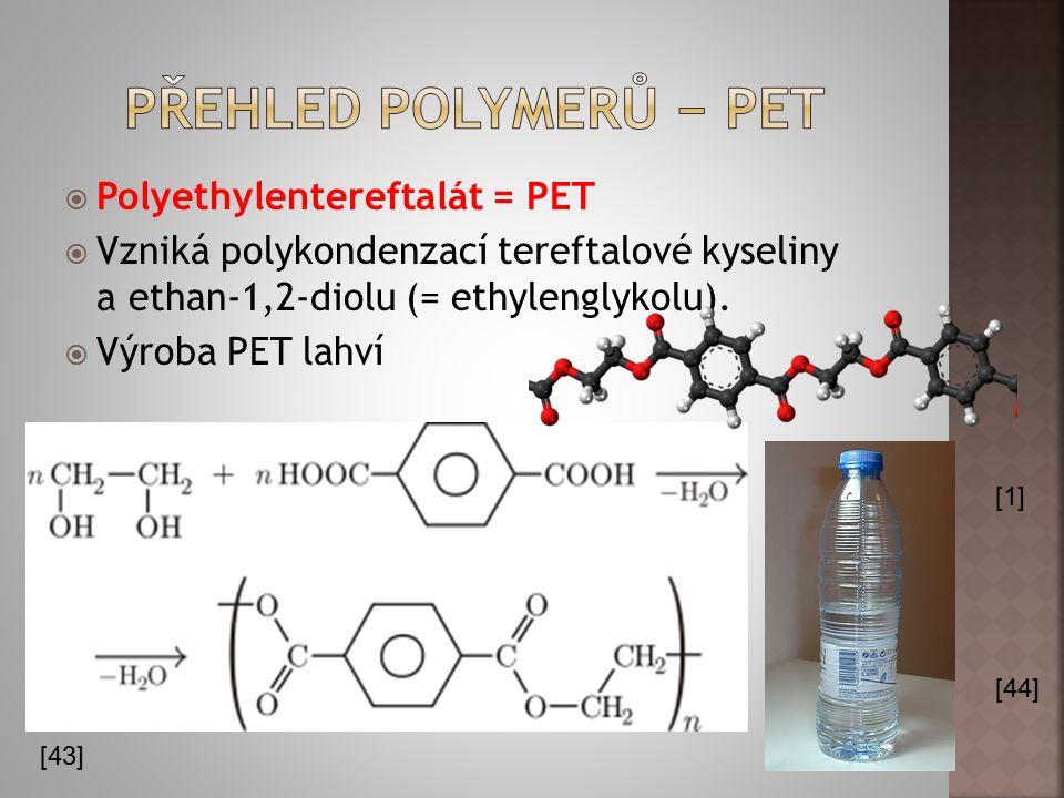Přehled polymerů − PET Polyethylentereftalát = PET