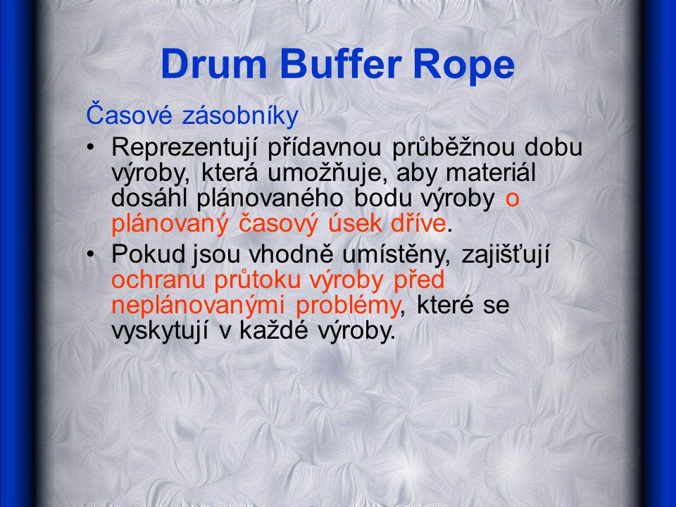 Drum Buffer Rope Časové zásobníky