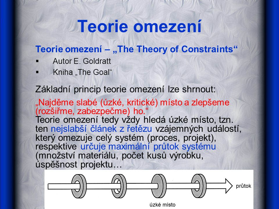 "Teorie omezení Teorie omezení – ""The Theory of Constraints"