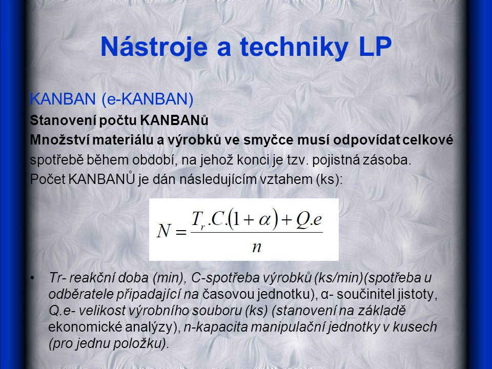 Nástroje a techniky LP KANBAN (e-KANBAN) Stanovení počtu KANBANů