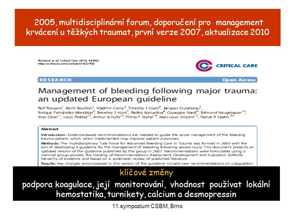 2005, multidisciplinární forum, doporučení pro management krvácení u těžkých traumat, první verze 2007, aktualizace 2010