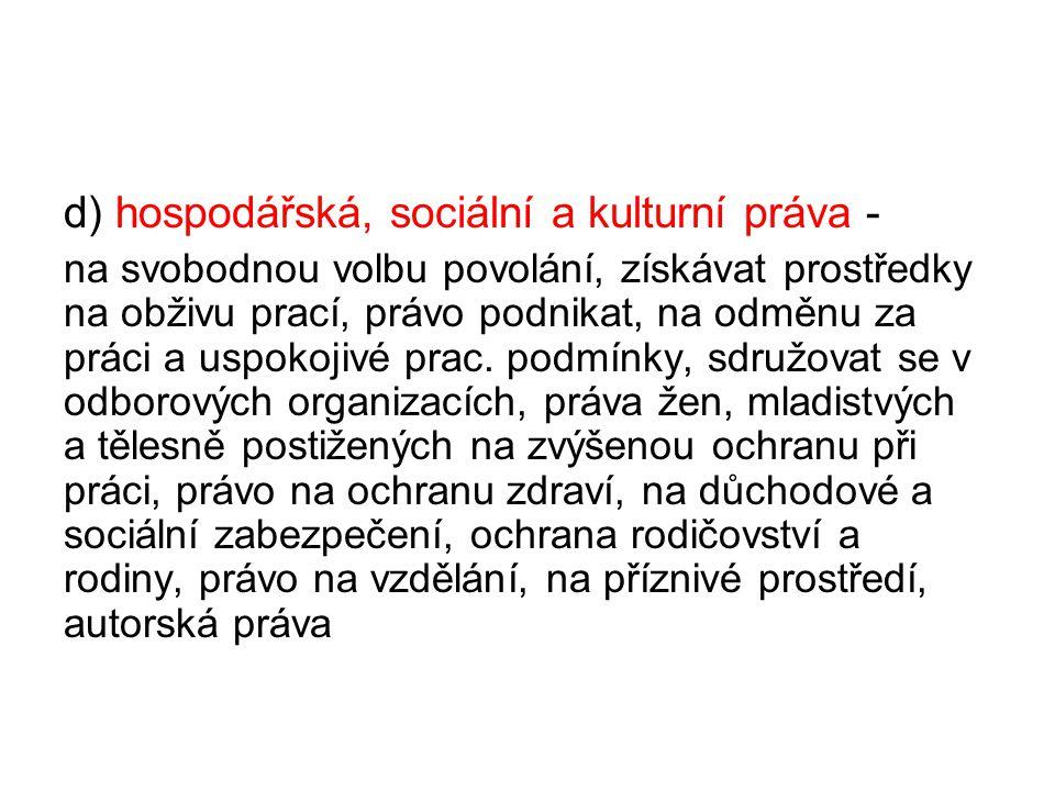 d) hospodářská, sociální a kulturní práva -