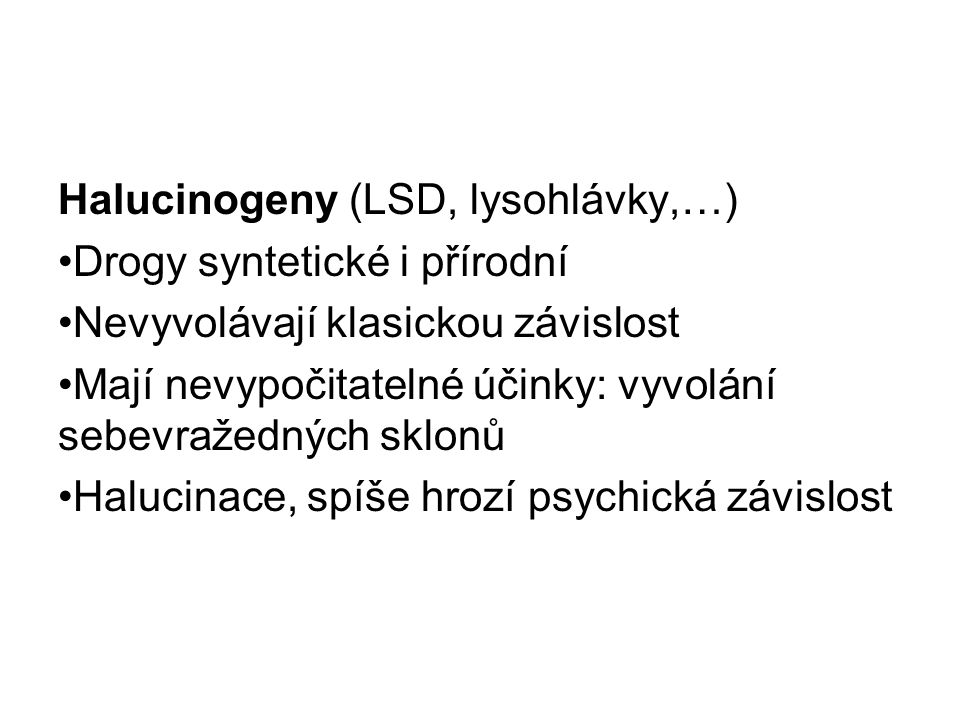 Halucinogeny (LSD, lysohlávky,…)