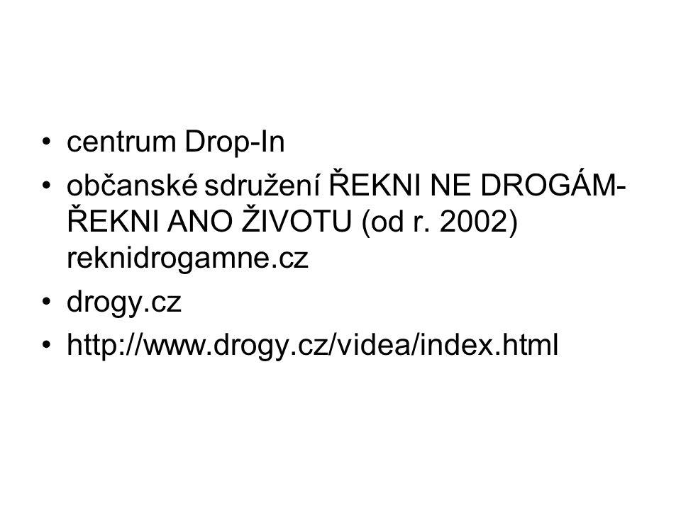 centrum Drop-In občanské sdružení ŘEKNI NE DROGÁM-ŘEKNI ANO ŽIVOTU (od r. 2002) reknidrogamne.cz. drogy.cz.