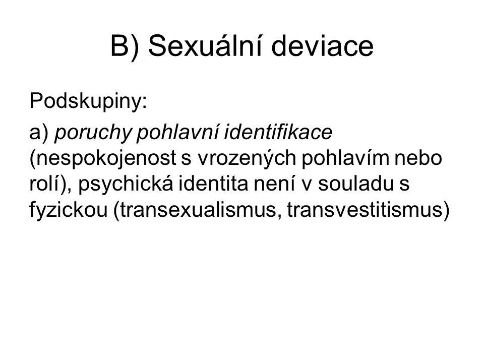 B) Sexuální deviace