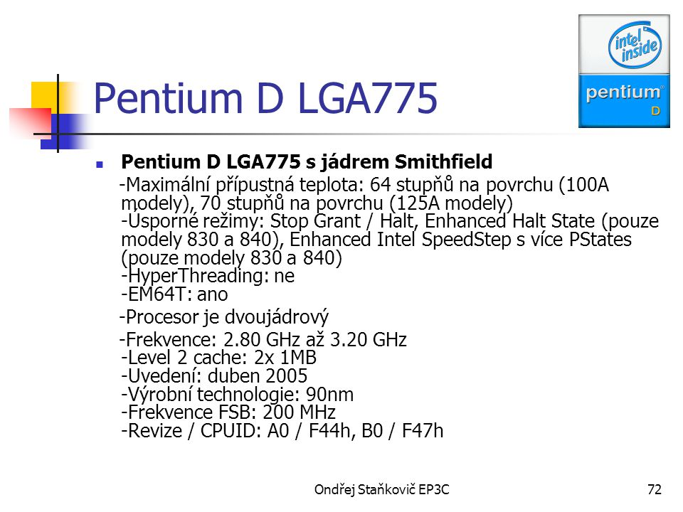 Pentium D LGA775 Pentium D LGA775 s jádrem Smithfield