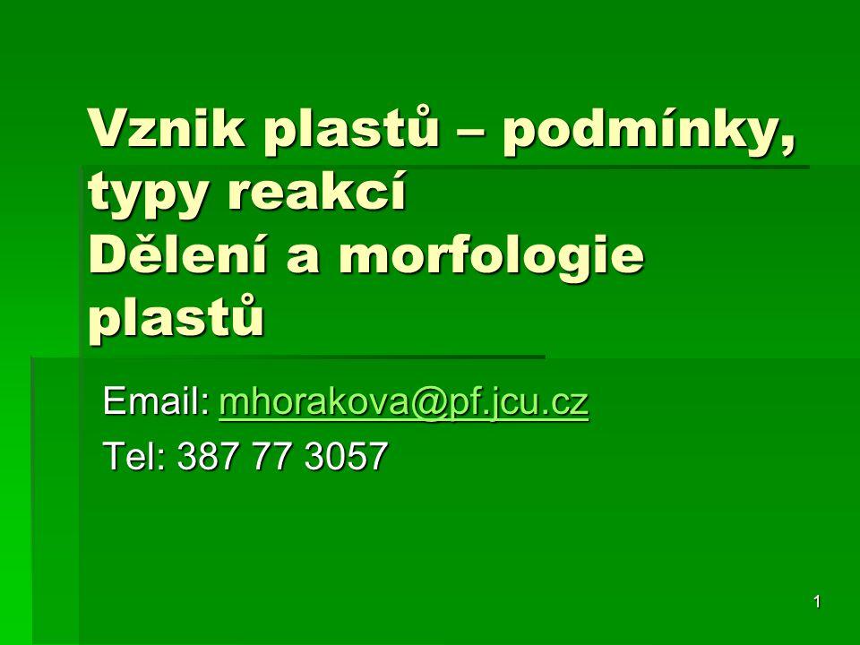 Vznik plastů – podmínky, typy reakcí Dělení a morfologie plastů