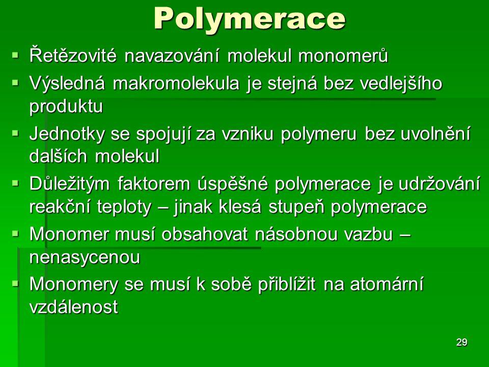 Polymerace Řetězovité navazování molekul monomerů