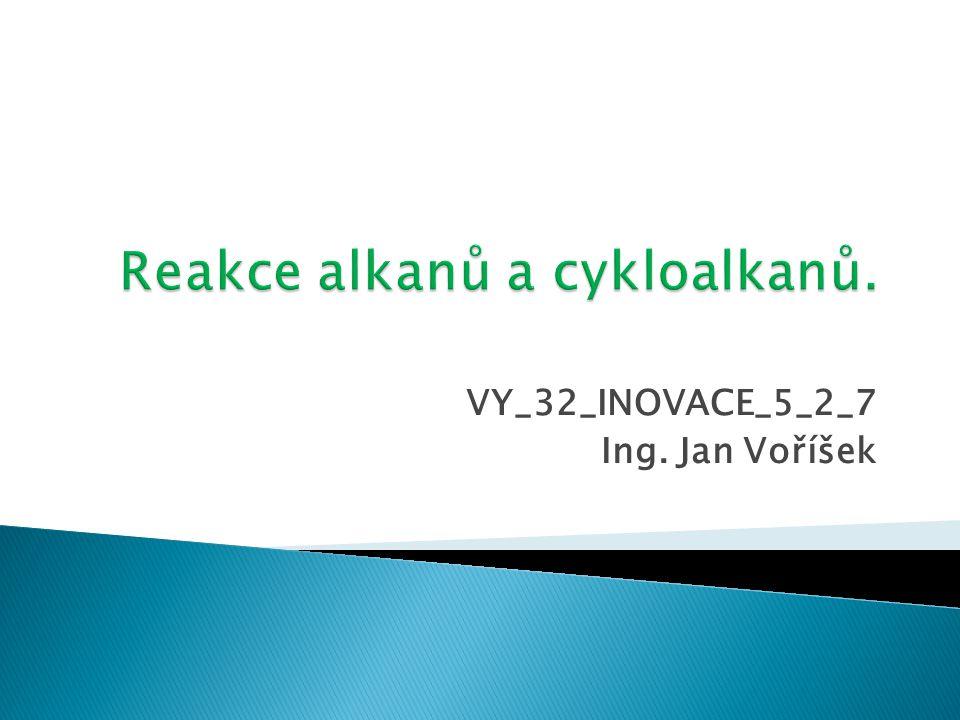 Reakce alkanů a cykloalkanů.