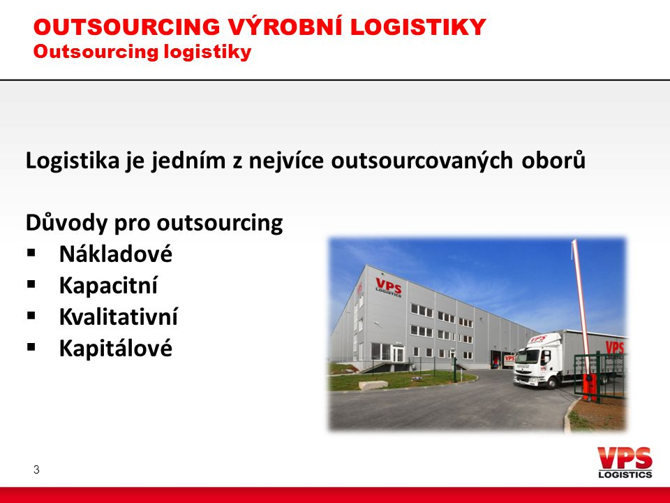 OUTSOURCING VÝROBNÍ LOGISTIKY Outsourcing logistiky