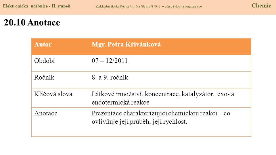 20.10 Anotace Autor Mgr. Petra Křivánková Období 07 – 12/2011 Ročník