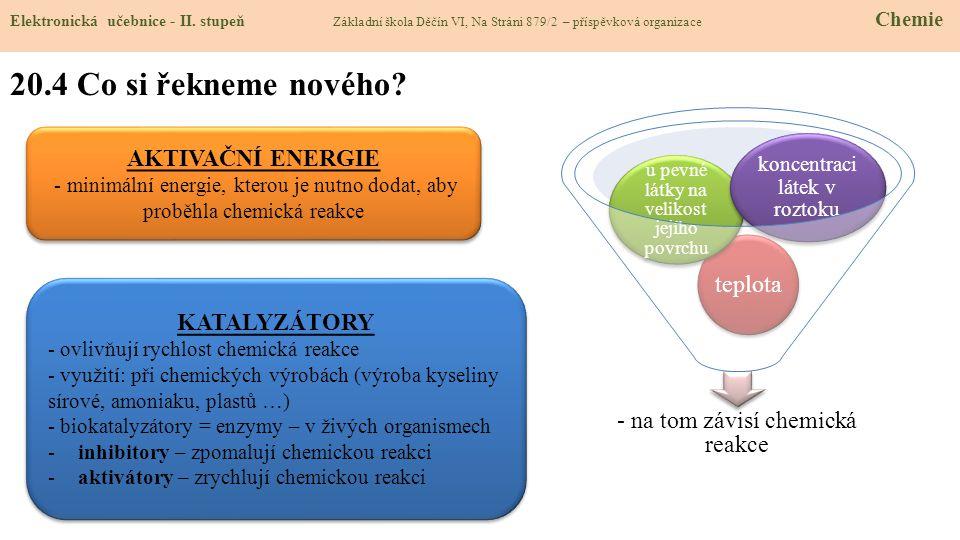 20.4 Co si řekneme nového AKTIVAČNÍ ENERGIE teplota KATALYZÁTORY